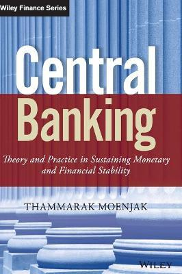 Central Banking  Theory and Practice in Sustaining Monetary and Financial Stability
