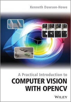 A Practical Introduction to Computer Vision with OpenCV