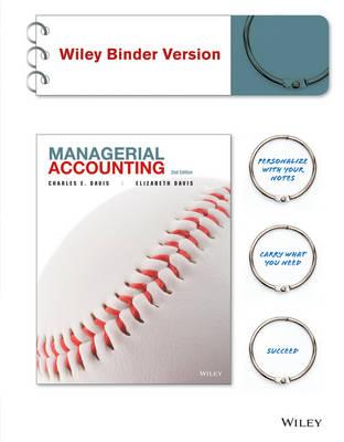 Managerial Accounting 2e Binder Ready Version + WileyPLUS Registration Card