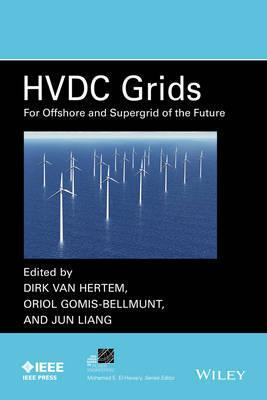 HVDC Grids  For Offshore and Supergrid of the Future