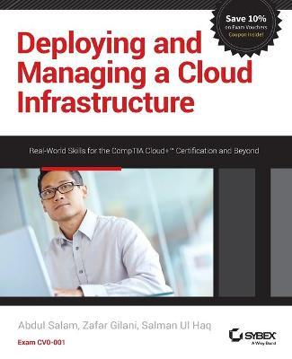 Deploying and Managing a Cloud Infrastructure  Real-World Skills for the CompTIA Cloud+ Certification and Beyond Exam CV0-001