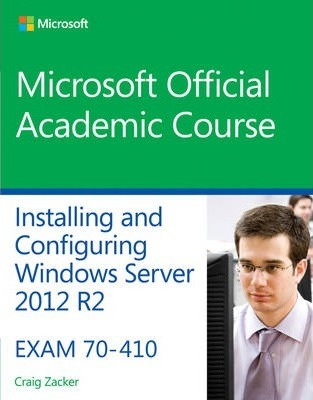 70-410 Installing and Configuring Windows Server 2012 R2