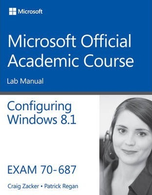 70-687 Configuring Windows 8.1 Lab Manual