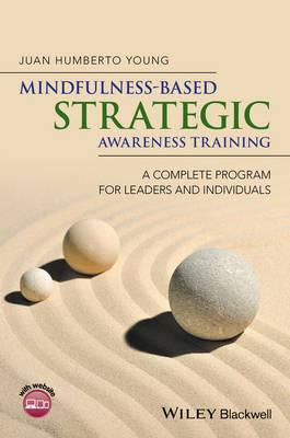 Mindfulness-Based Strategic Awareness Training : A Complete Program for Leaders and Individuals