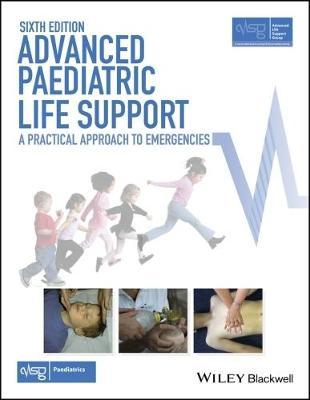Advanced Paediatric Life Support : A Practical Approach to Emergencies