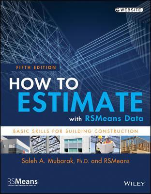 How to Estimate with RSMeans Data : Rsmeans : 9781118977965