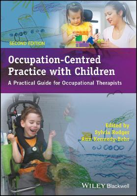 Occupation-Centred Practice with Children : A Practical Guide for Occupational Therapists