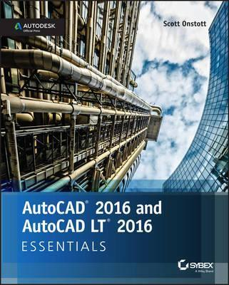 AutoCAD 2016 and AutoCAD LT 2016 Essentials : Autodesk Official Press