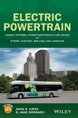 Energy Systems Power Electronics and Drives for Hybrid Electric Powertrain Electric and Fuel Cell Vehicles