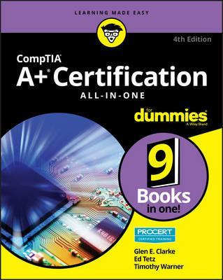 Comptia A+ (R) Certification All-In-One for Dummies (R), 4th Edition
