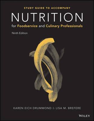 Nutrition for Foodservice and Culinary Professionals, 9e Student Study Guide