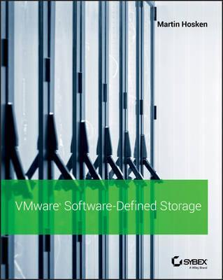 VMware Software-Defined Storage: A Design Guide to the Policy-Driven, Software-Defined Storage Era