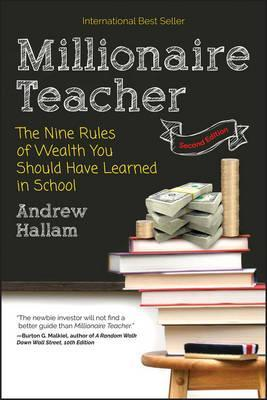 Millionaire Teacher 2E - the Nine Rules of Wealth You Should Have Learned in School