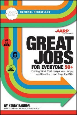 Great Jobs for Everyone 50 +, Updated Edition : Finding Work That Keeps You Happy and Healthy...and Pays the Bills