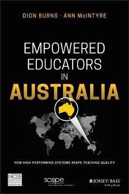 Empowered Educators in Australia : How High-Performing Systems Shape Teaching Quality