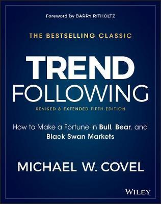 Trend Following : How to Make a Fortune in Bull, Bear, and Black Swan Markets