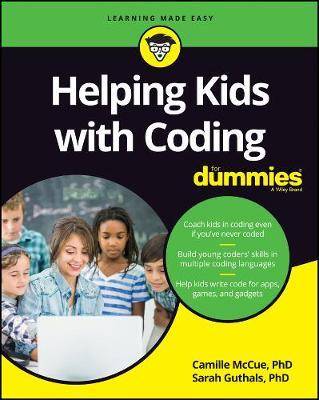 Helping Kids With Coding For Dummies Camille Mccue 9781119380672