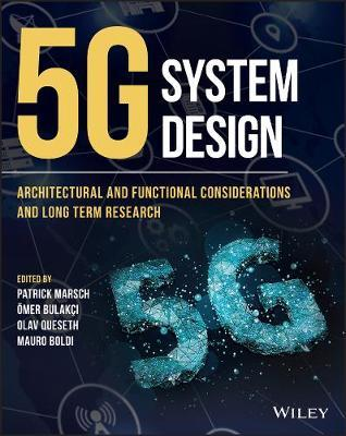 5G System Design : Architectural and Functional Considerations and Long Term Research