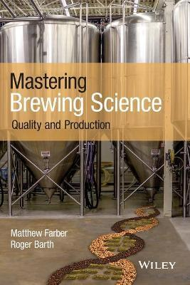 Mastering Brewing Science : Quality and Production