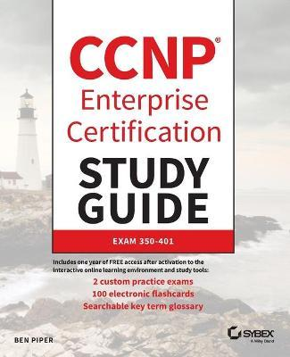 CCNP Enterprise Certification Study Guide Implementing and Operating Cisco Enterprise Network Core Technologies  Exam 300-401