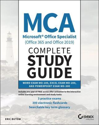 MCA Microsoft Office Specialist (Office 365 and Office 2019) Complete Study Guide