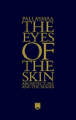 The Eyes of the Skin - Architecture and the Senses 3E