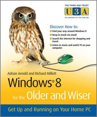 Windows 8 for the Older and Wiser Get Up and Running on Your Computer