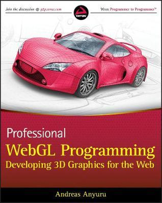 Professional WebGL Programming : Developing 3D Graphics for the Web