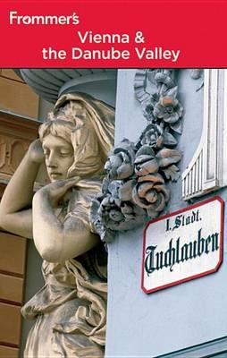Frommer's Vienna and the Danube Valley