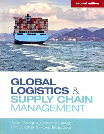 Global Logistics and Supply Chain Management : Tim Butcher ...