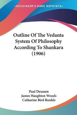 Outline of the Vedanta System of Philosophy According to Shankara (1906)