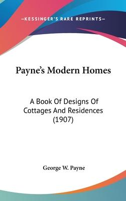 Payne's Modern Homes  A Book of Designs of Cottages and Residences (1907)