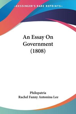 An Essay On Government   Rachel Fanny Antonina Lee  An Essay On Government  Compare And Contrast Essay About High School And College also Literary Essay Thesis Examples  Who Do Assignments For Money