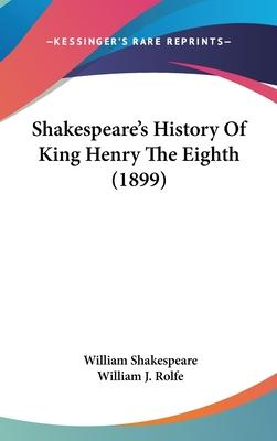 Shakespeare's History of King Henry the Eighth (1899)