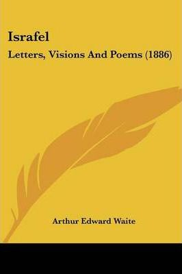 Israfel  Letters, Visions and Poems (1886)
