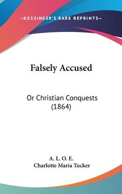 Falsely Accused  Or Christian Conquests (1864)
