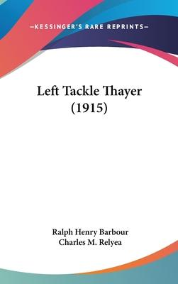 Left Tackle Thayer (1915) Cover Image