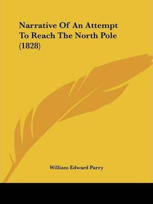 Narrative of an Attempt to Reach the North Pole (1828)