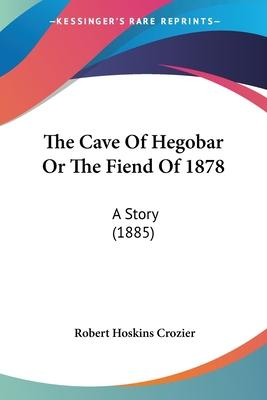 The Cave of Hegobar or the Fiend of 1878