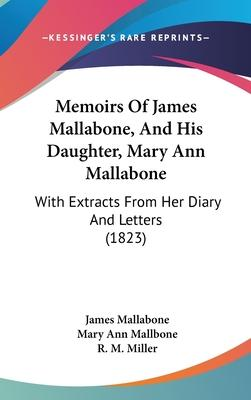 Memoirs of James Mallabone, and His Daughter, Mary Ann Mallabone  With Extracts from Her Diary and Letters (1823)