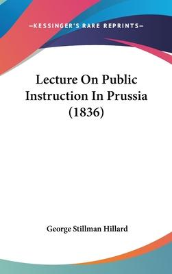 Lecture on Public Instruction in Prussia (1836)