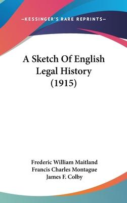 A Sketch of English Legal History (1915)