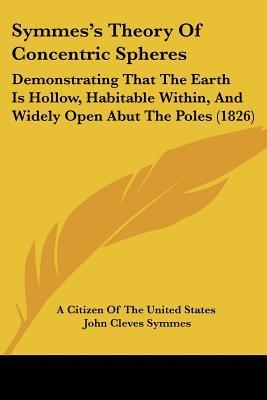 Symmes's Theory of Concentric Spheres : Citizen of the United States