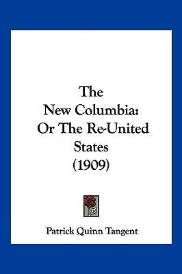 The New Columbia  Or the Re-United States (1909)