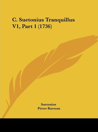 C. Suetonius Tranquillus V1, Part 1 (1736)