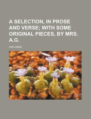 A Selection, in Prose and Verse