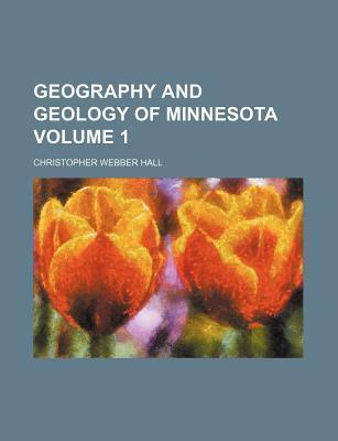Geography and Geology of Minnesota Volume 1