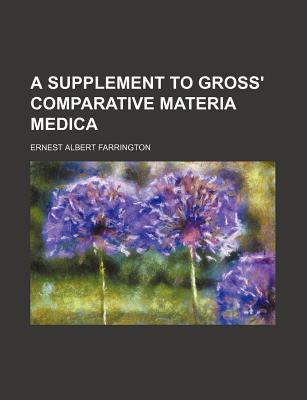 A Supplement to Gross' Comparative Materia Medica