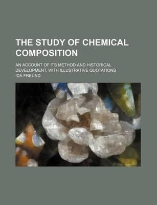 The Study of Chemical Composition; An Account of Its Method and Historical Development, with Illustrative Quotations