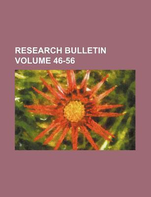 Research Bulletin Volume 46-56